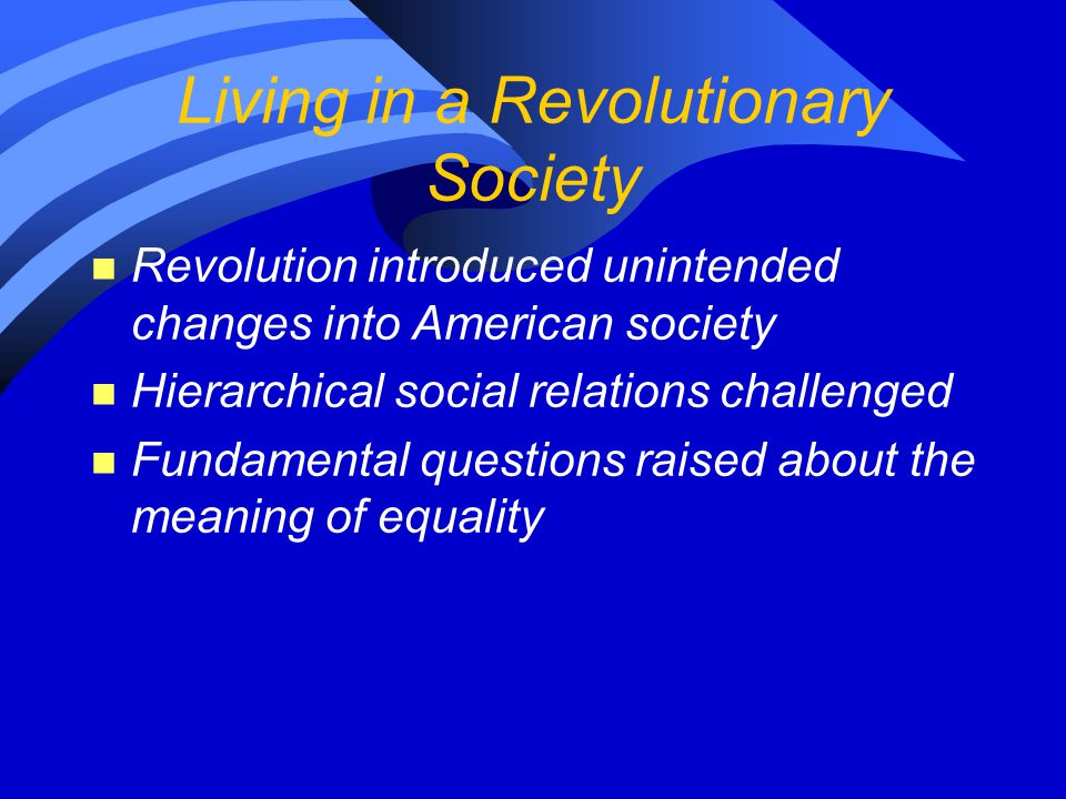 Living in a Revolutionary Society