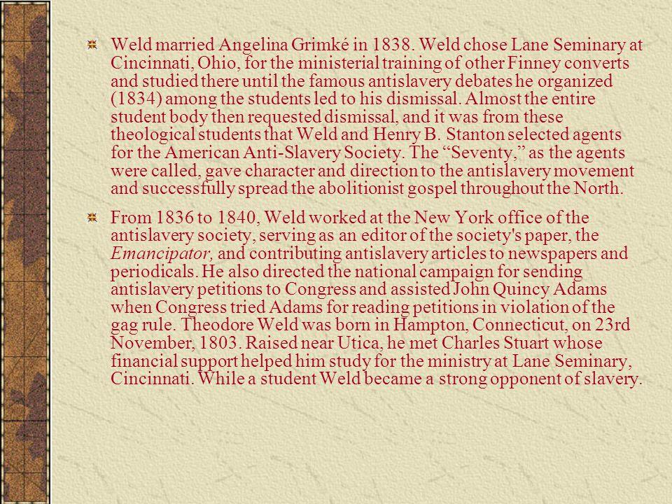 Weld married Angelina Grimké in 1838