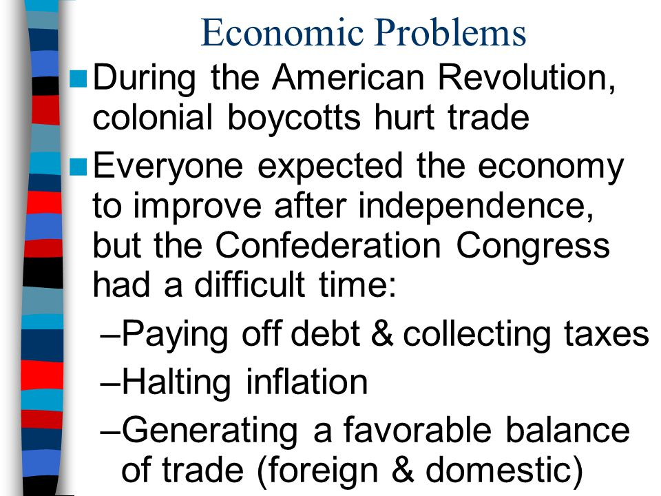 Economic Problems During the American Revolution, colonial boycotts hurt trade.