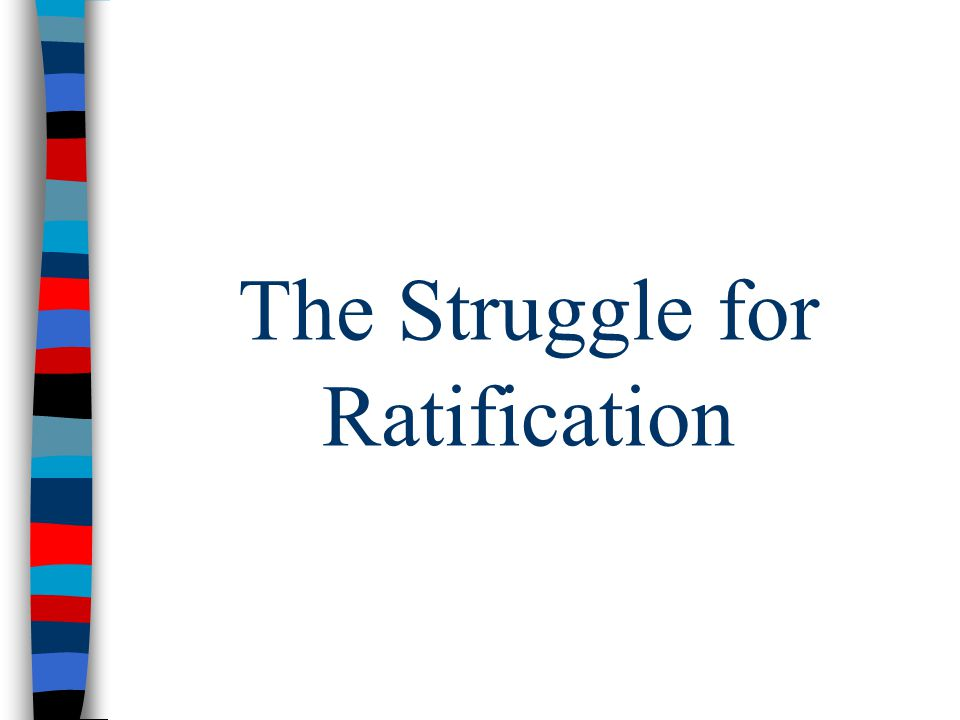 The Struggle for Ratification