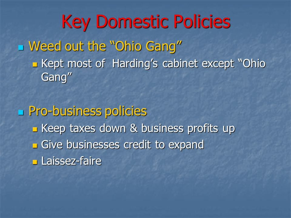 Key Domestic Policies Weed out the Ohio Gang Pro-business policies