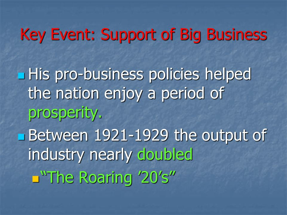 Key Event: Support of Big Business