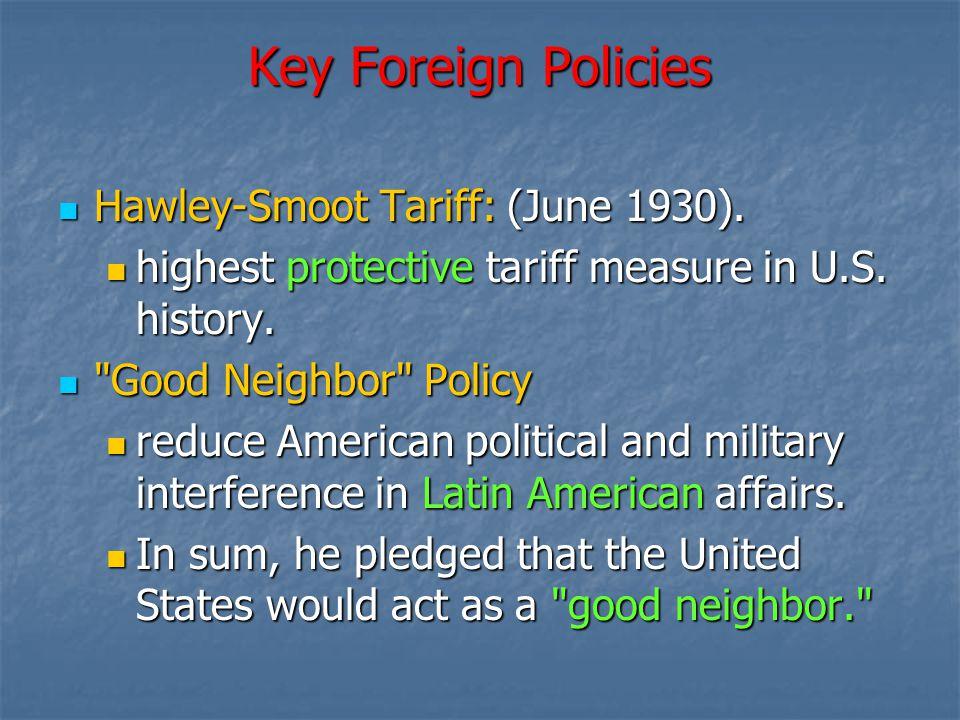Key Foreign Policies Hawley-Smoot Tariff: (June 1930).