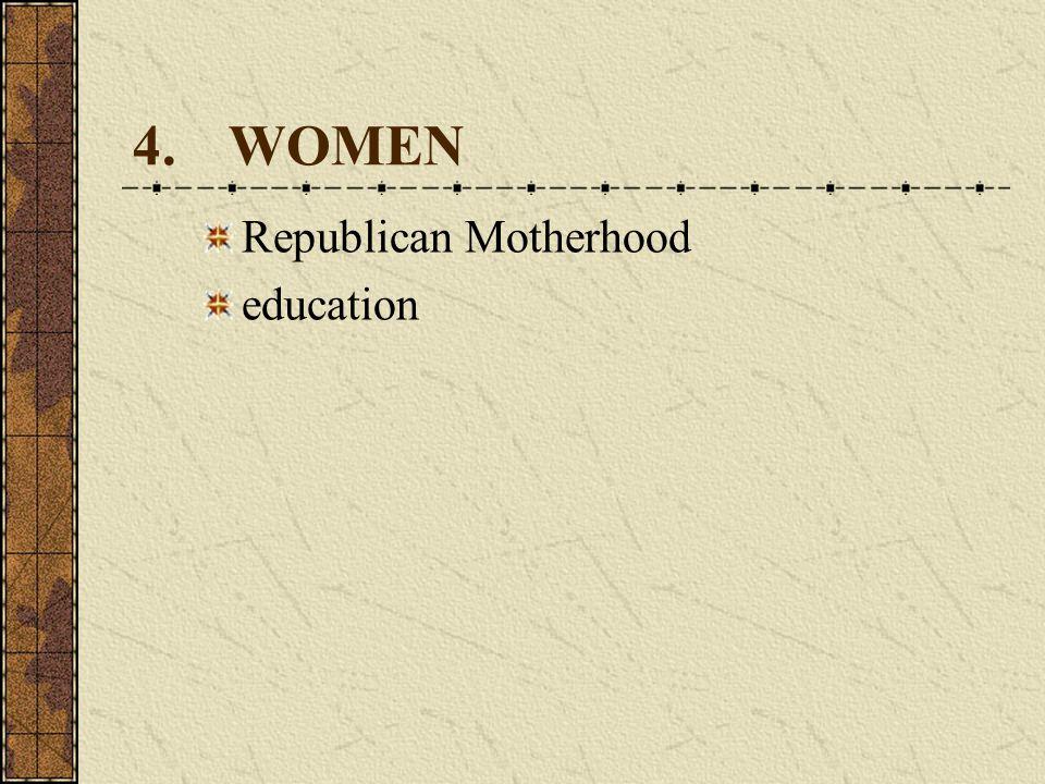 4. WOMEN Republican Motherhood education