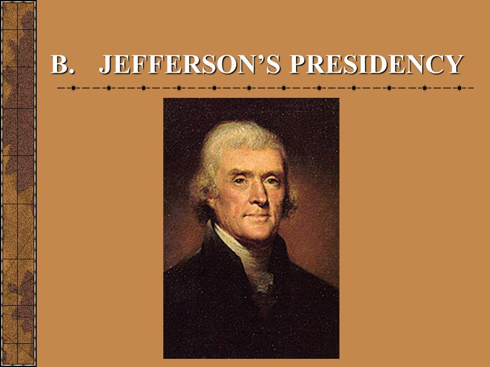B. JEFFERSON'S PRESIDENCY