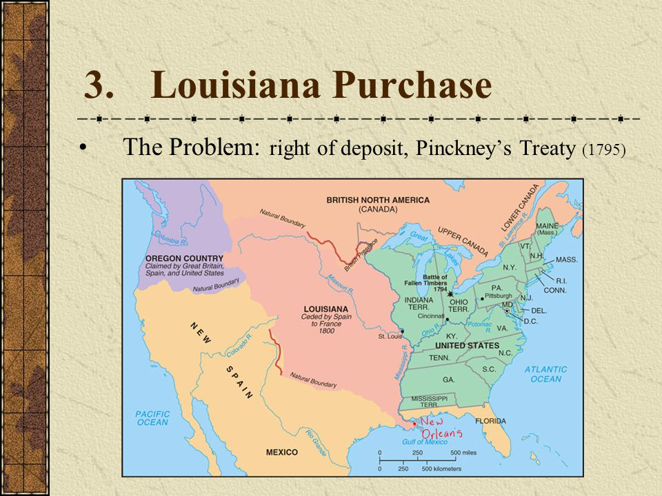 3. Louisiana Purchase The Problem: right of deposit, Pinckney's Treaty (1795) Divine, America Past & Present 7e.