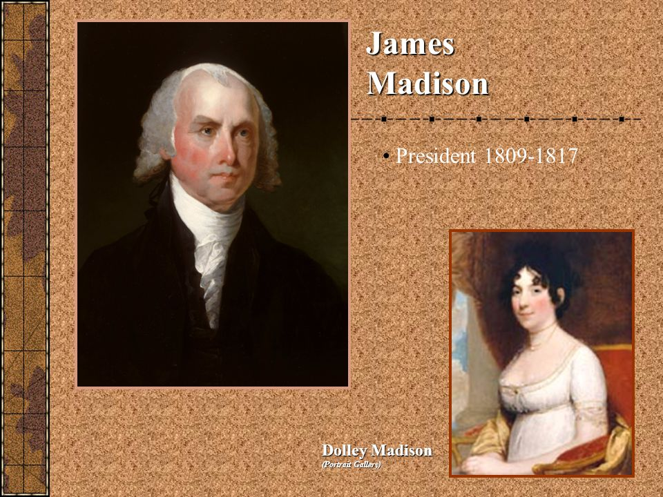James Madison President 1809-1817 Dolley Madison (Portrait Gallery)