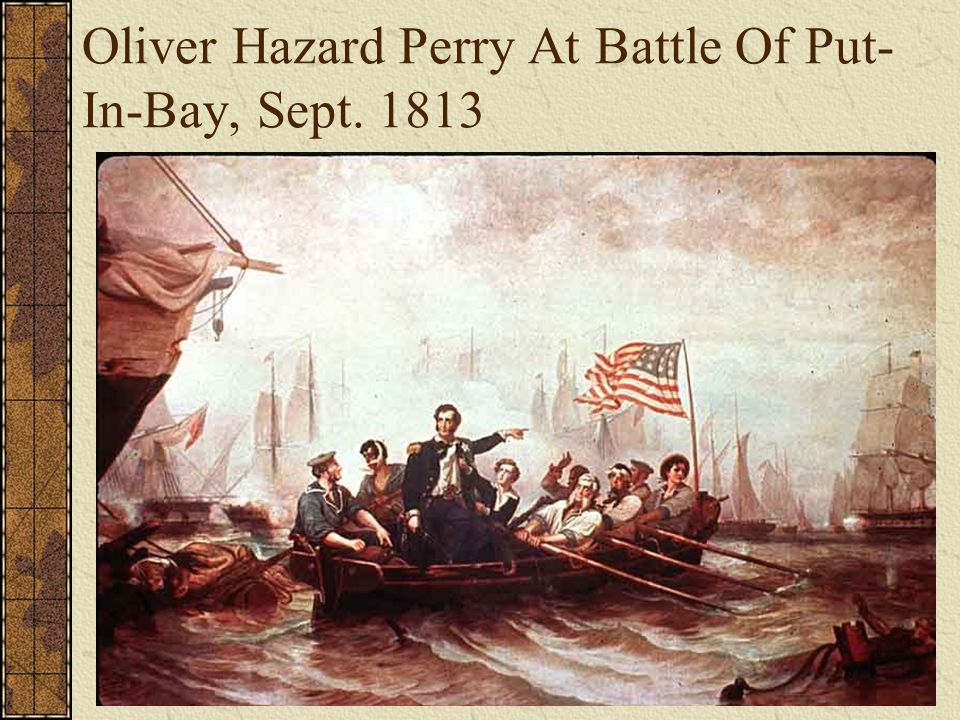 Oliver Hazard Perry At Battle Of Put-In-Bay, Sept. 1813