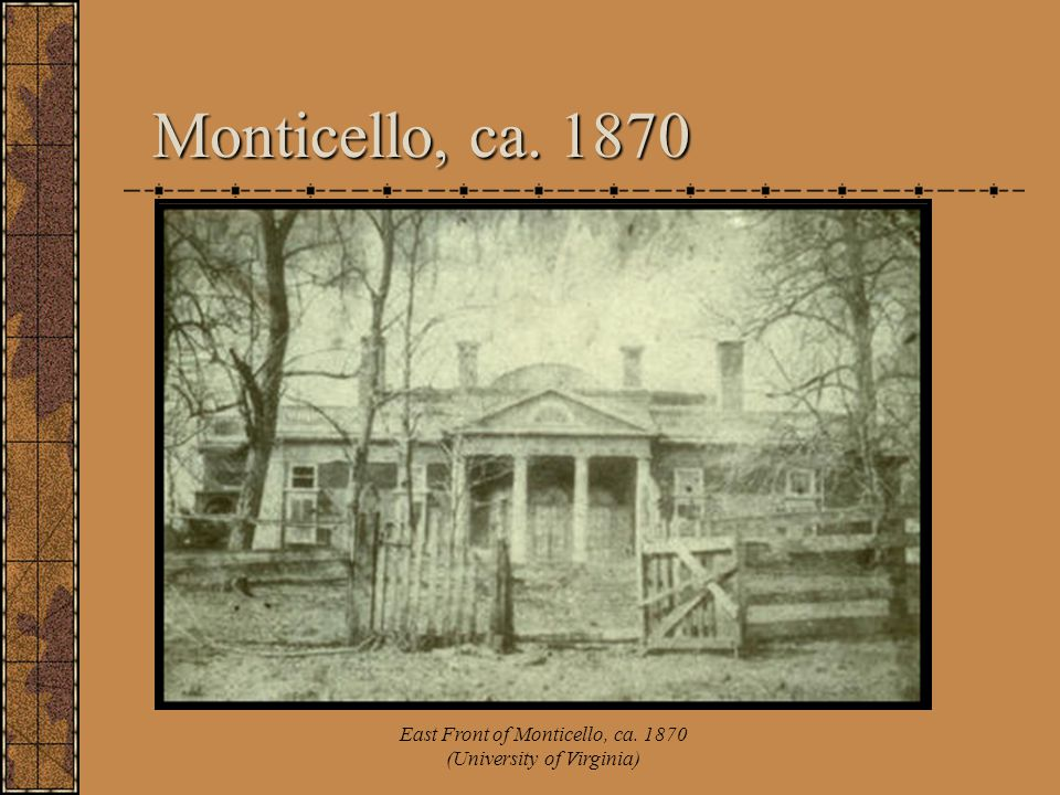 East Front of Monticello, ca. 1870 (University of Virginia)