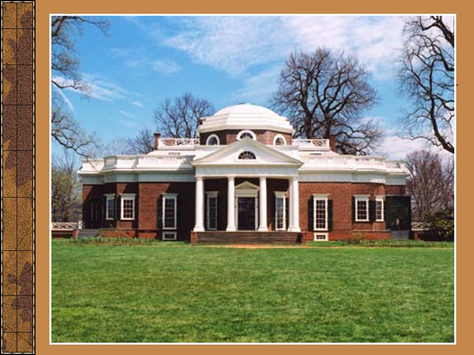 Monticello today http://www.monticello.org/press/imagegallery/house/westfront.html