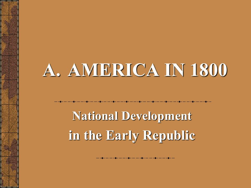 National Development in the Early Republic