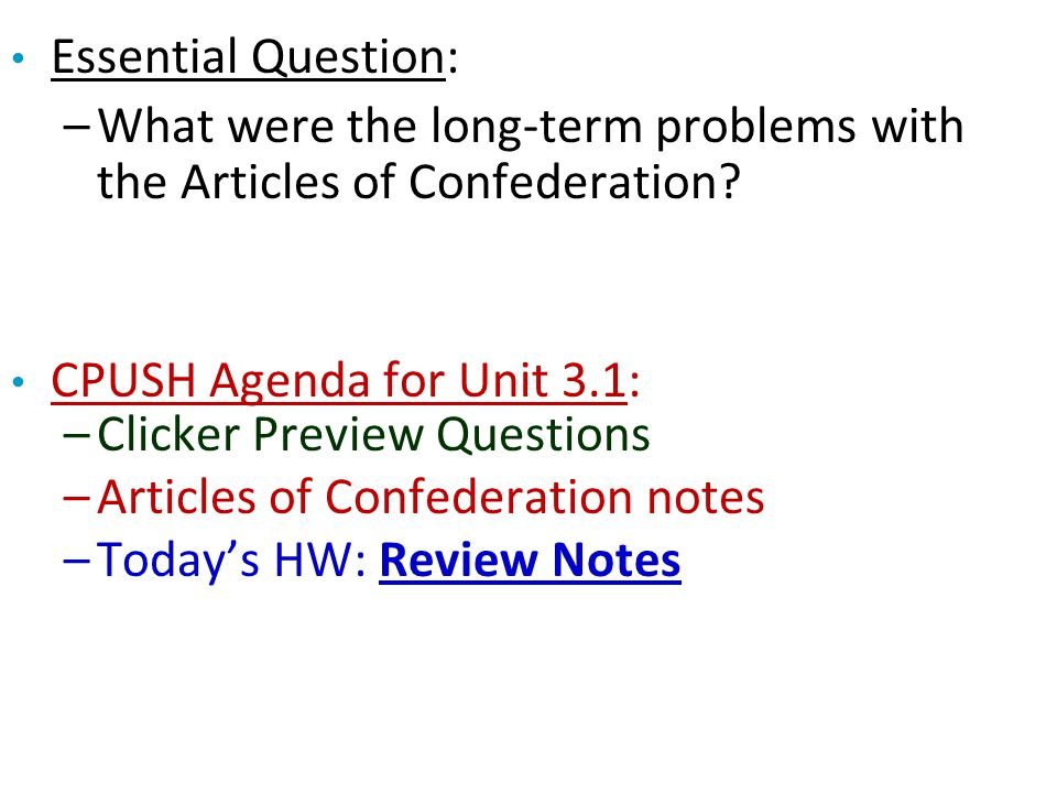 Essential Question: What were the long-term problems with the Articles of Confederation CPUSH Agenda for Unit 3.1:
