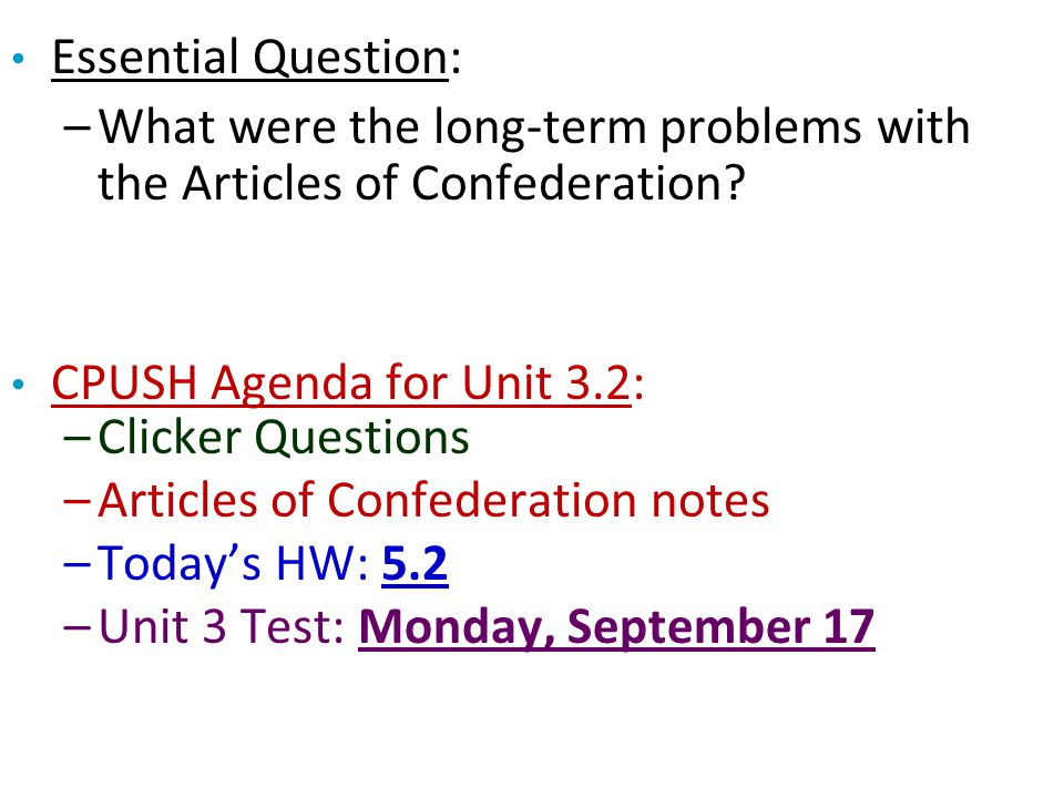 Essential Question: What were the long-term problems with the Articles of Confederation CPUSH Agenda for Unit 3.2: