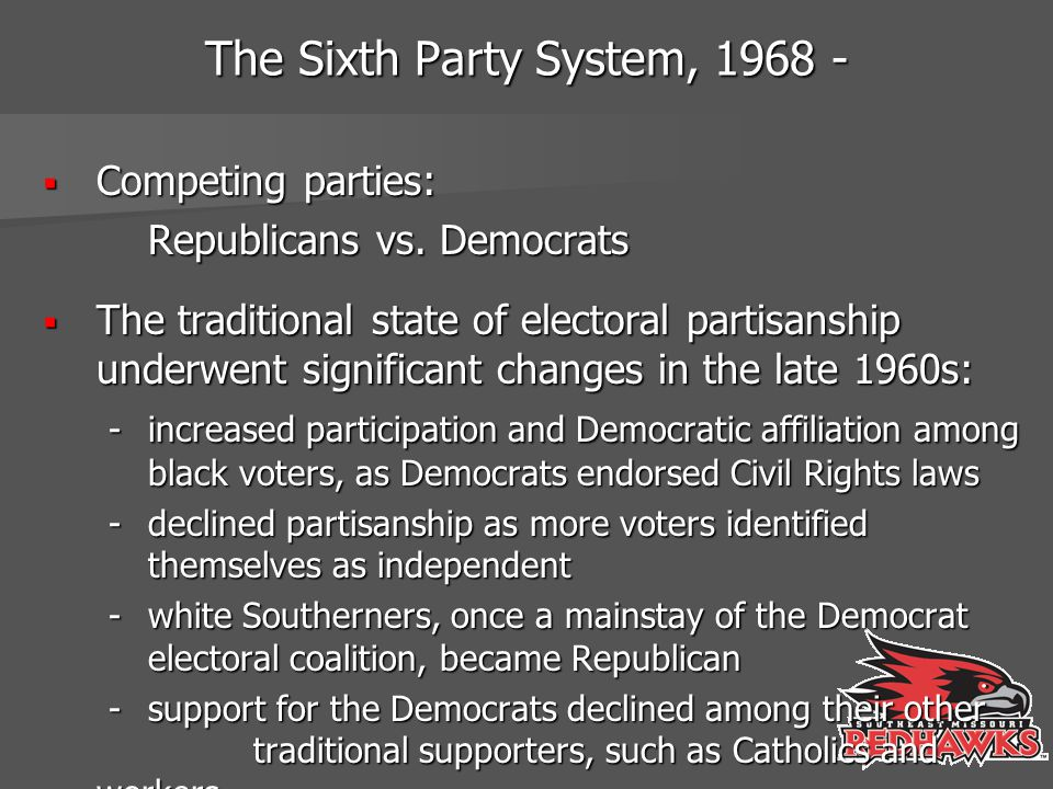 The Sixth Party System, 1968 -