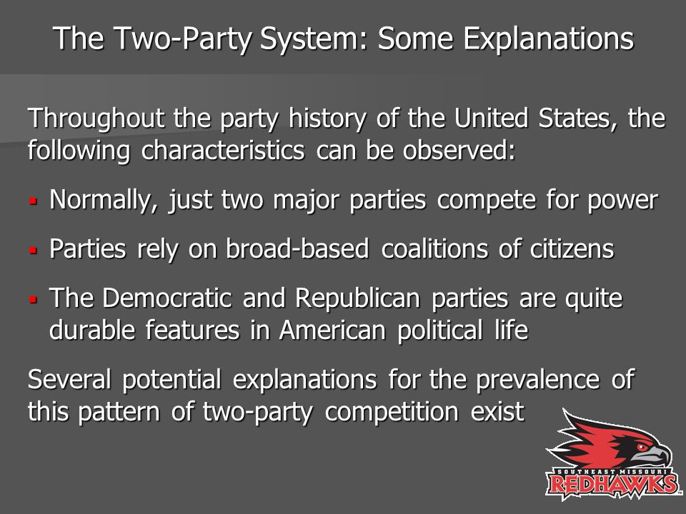 The Two-Party System: Some Explanations