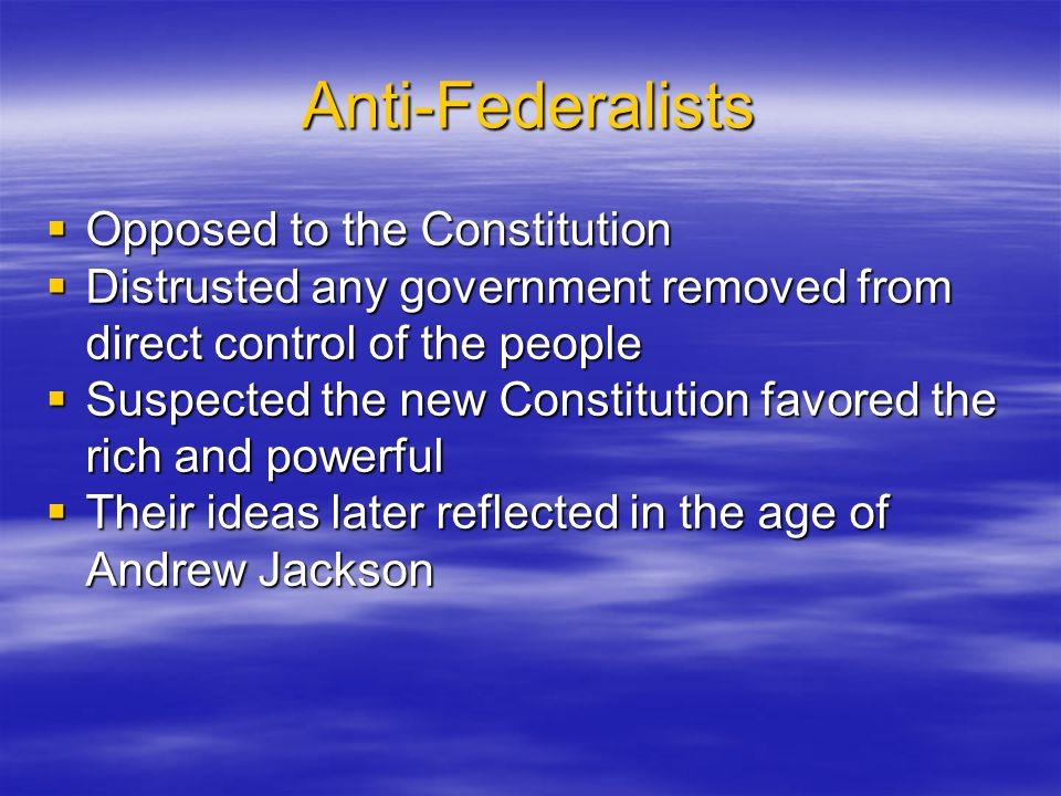 Anti-Federalists Opposed to the Constitution