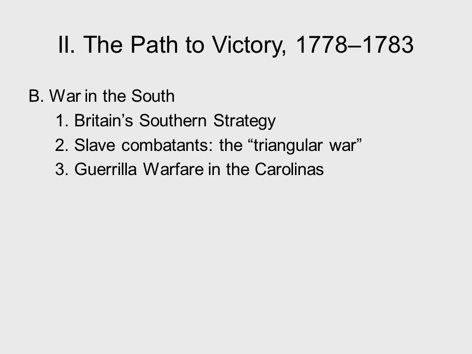 II. The Path to Victory, 1778–1783