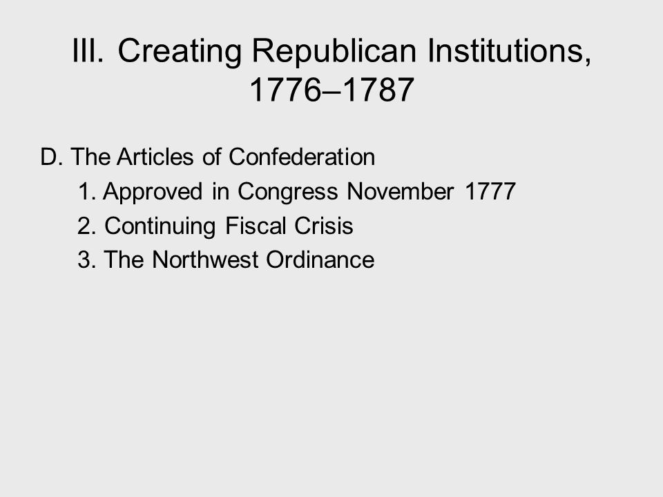 III. Creating Republican Institutions, 1776–1787
