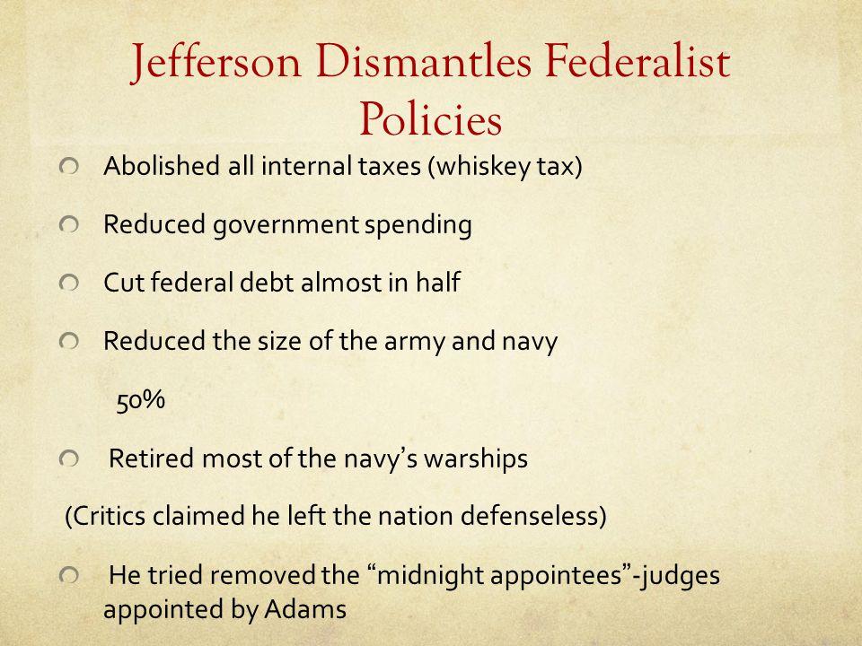 Jefferson Dismantles Federalist Policies