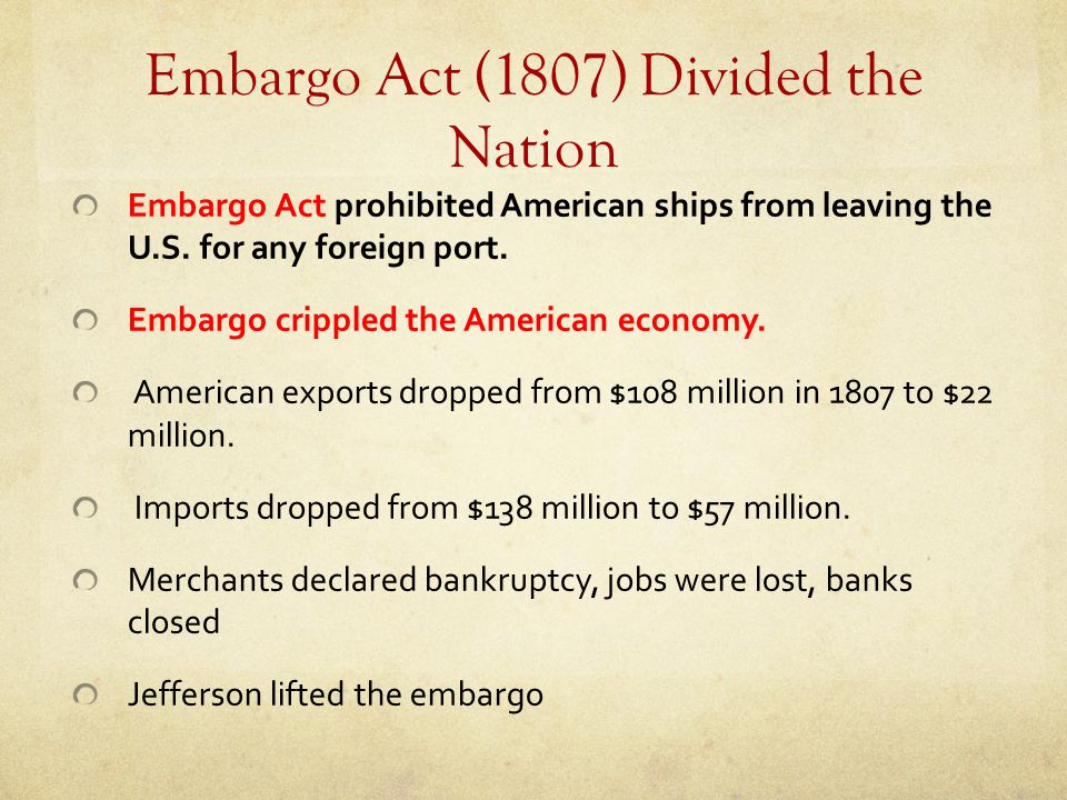 Embargo Act (1807) Divided the Nation