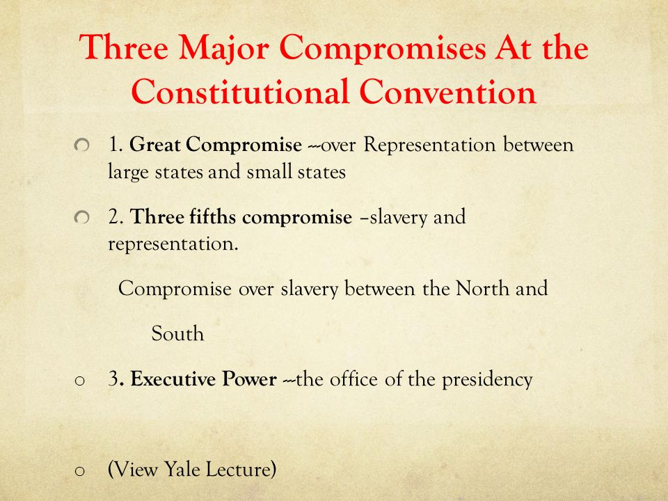 Three Major Compromises At the Constitutional Convention
