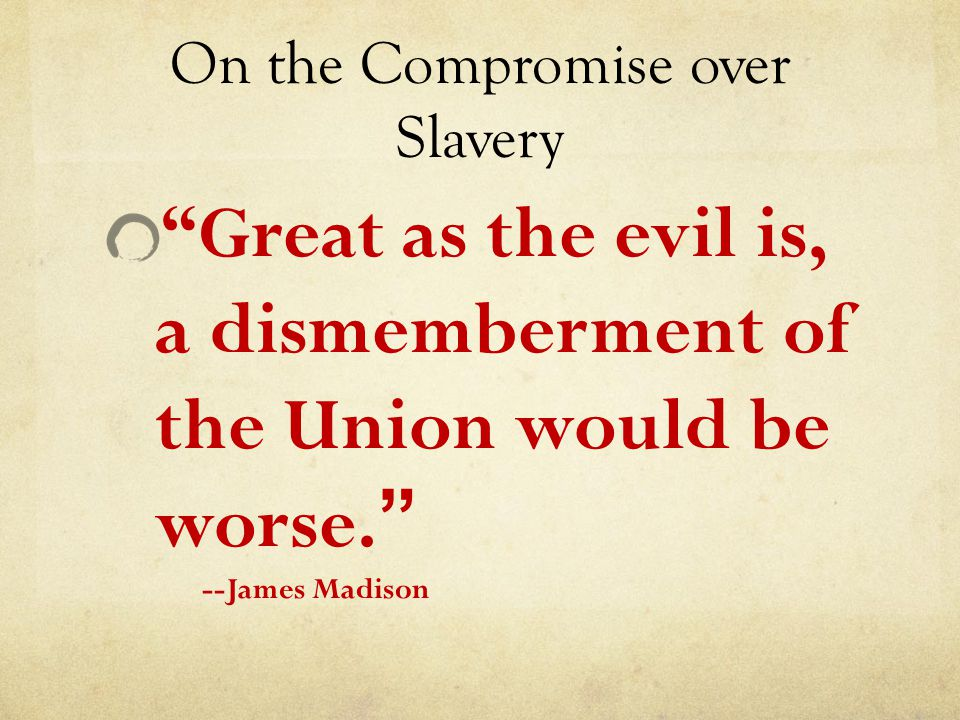 On the Compromise over Slavery