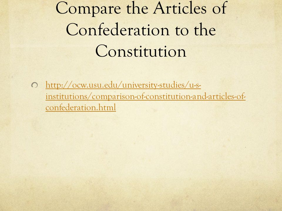 Compare the Articles of Confederation to the Constitution