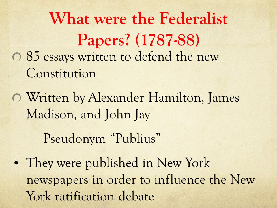 The federalist papers were