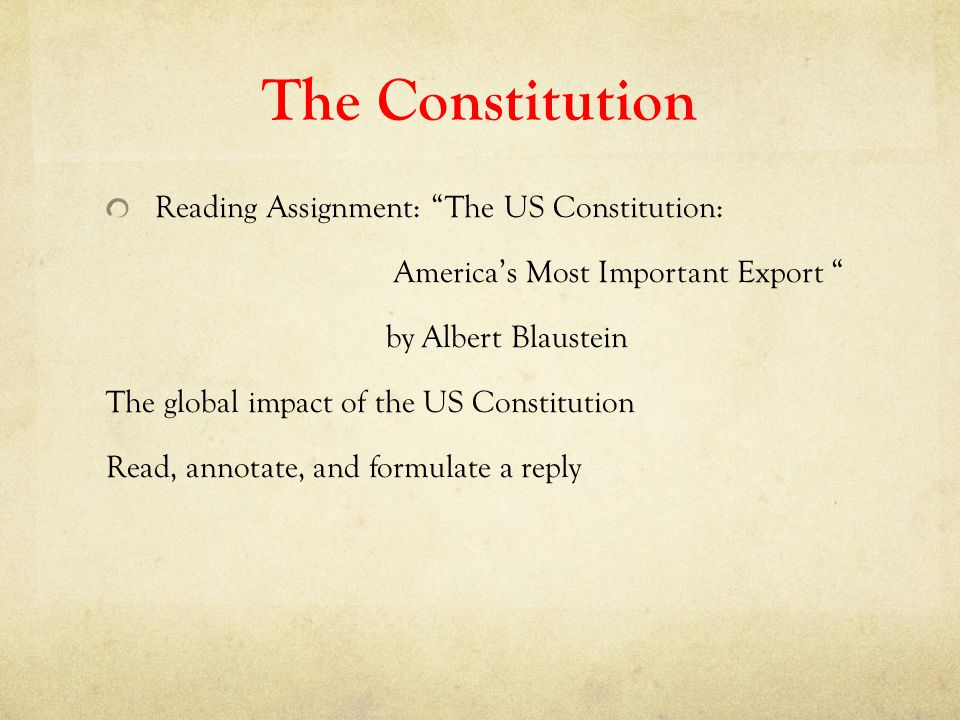 The Constitution Reading Assignment: The US Constitution:
