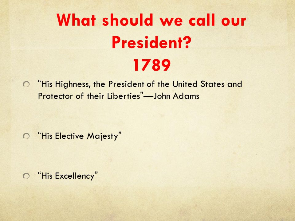 What should we call our President 1789