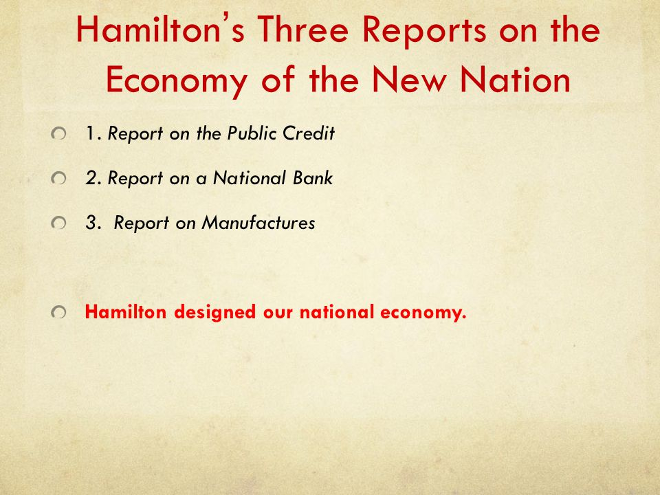 Hamilton's Three Reports on the Economy of the New Nation