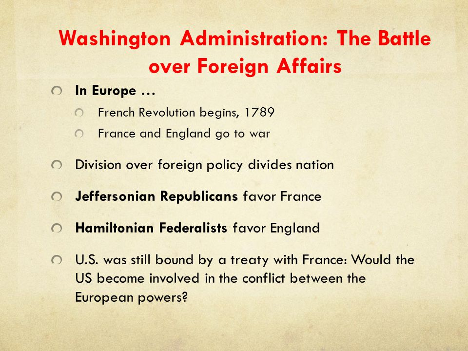 Washington Administration: The Battle over Foreign Affairs