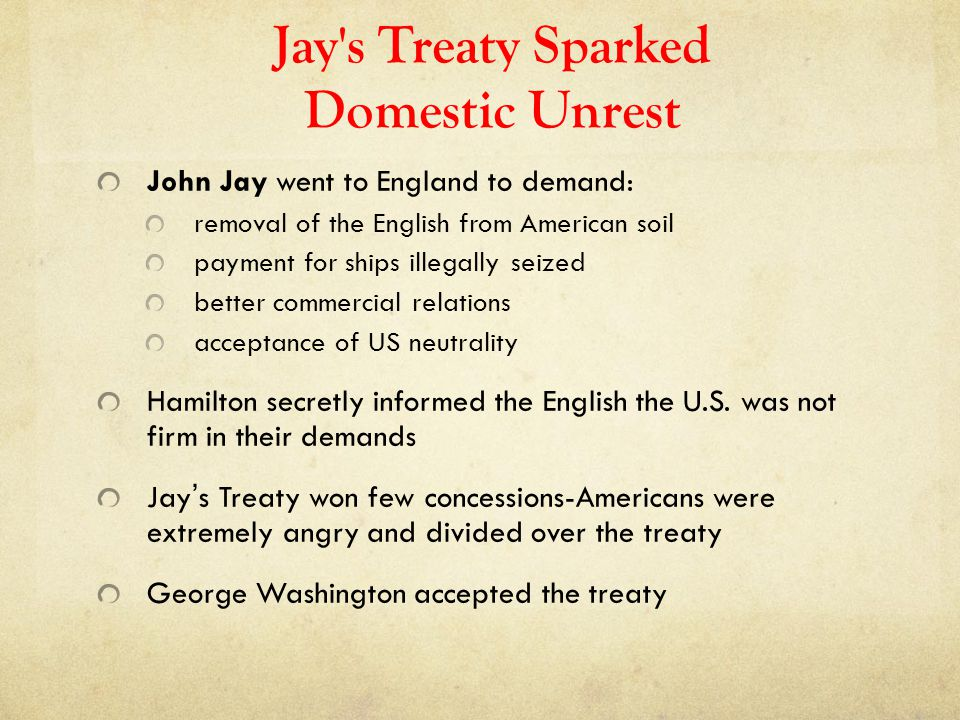 Jay s Treaty Sparked Domestic Unrest