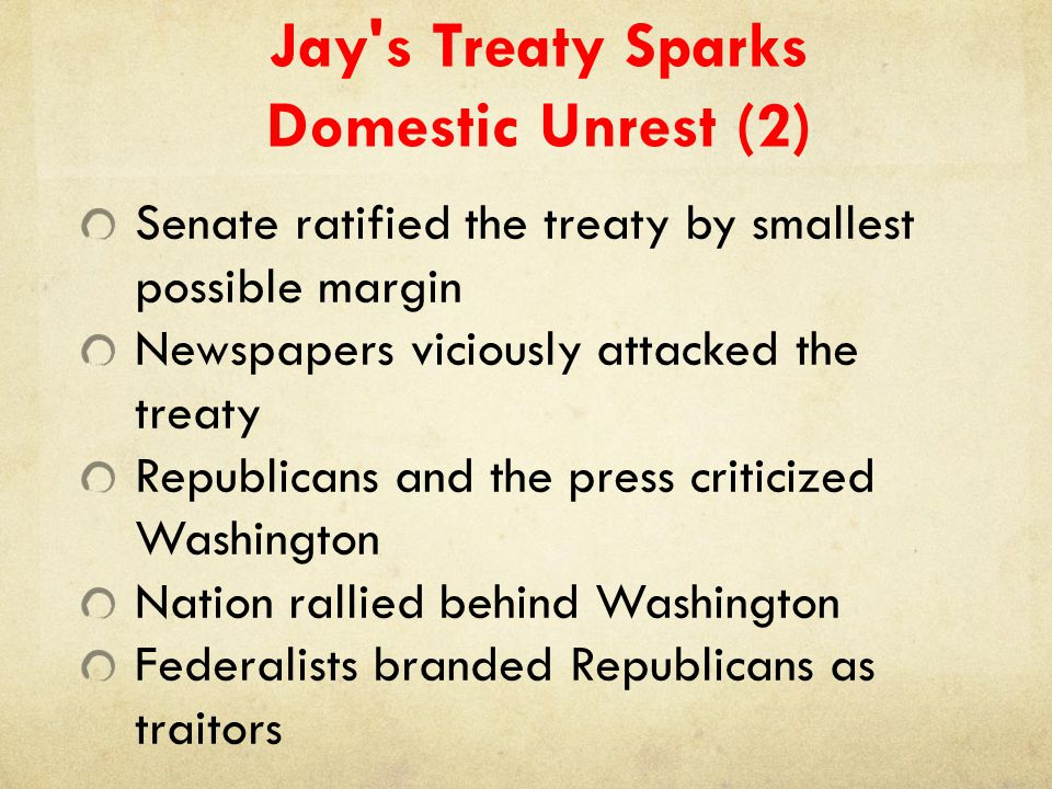 Jay s Treaty Sparks Domestic Unrest (2)