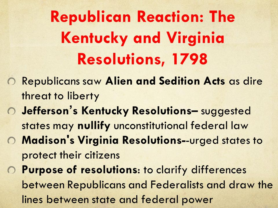 Republican Reaction: The Kentucky and Virginia Resolutions, 1798