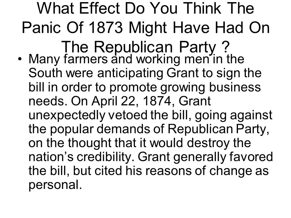 What Effect Do You Think The Panic Of 1873 Might Have Had On The Republican Party