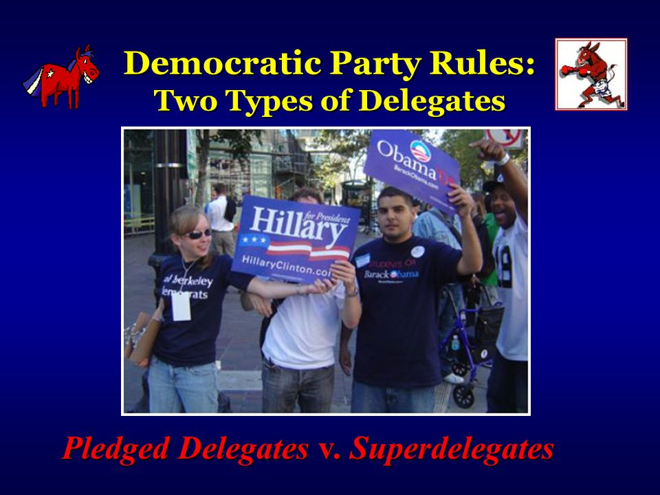 Democratic Party Rules: Two Types of Delegates