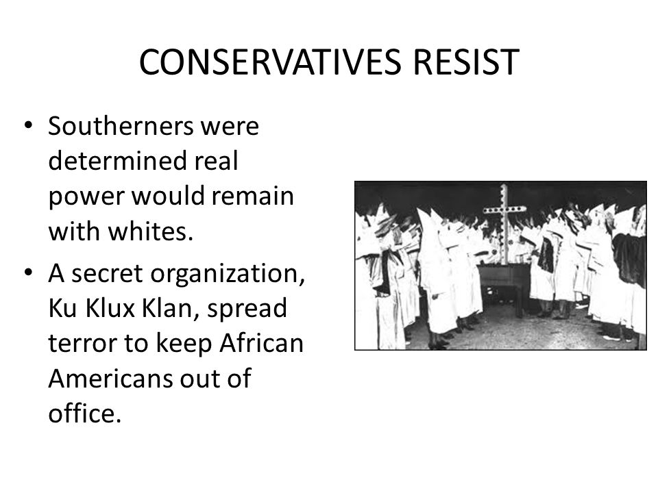 CONSERVATIVES RESIST Southerners were determined real power would remain with whites.