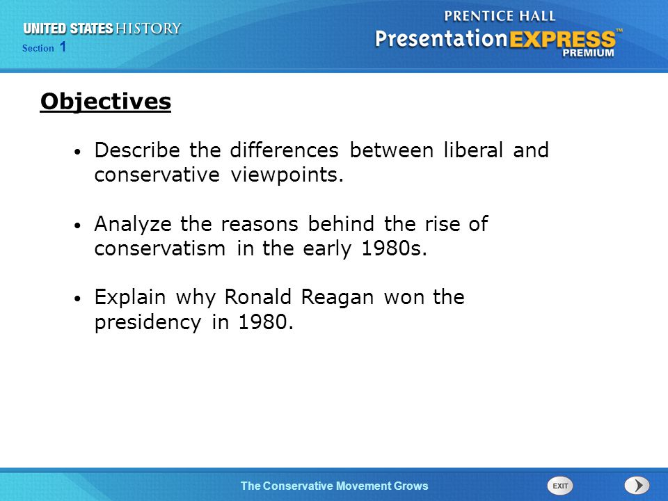 Objectives Describe the differences between liberal and conservative viewpoints.