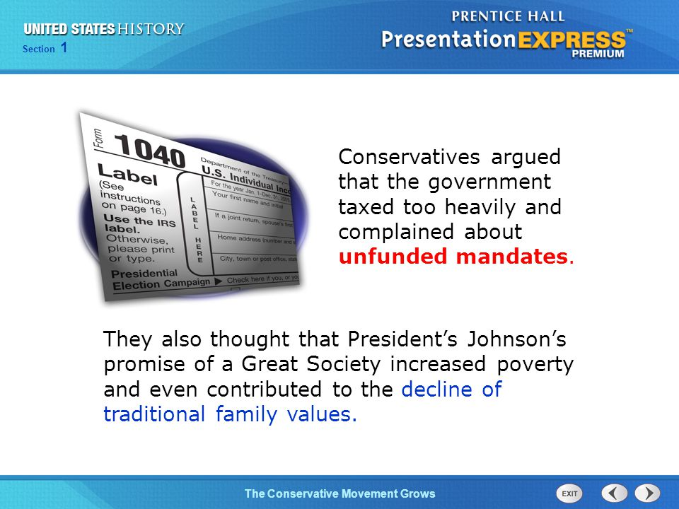 Conservatives argued that the government taxed too heavily and complained about unfunded mandates.