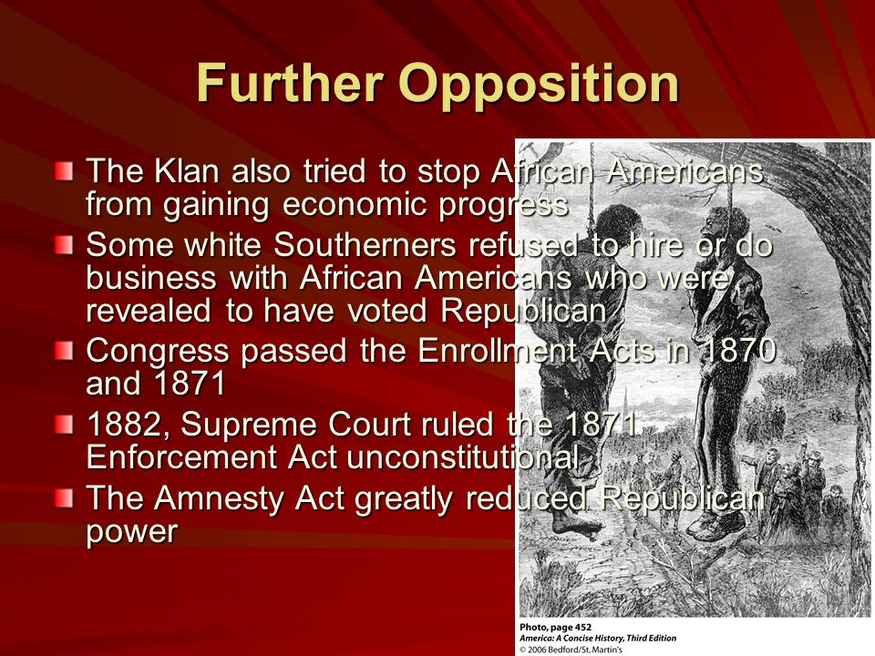 Further Opposition The Klan also tried to stop African Americans from gaining economic progress.