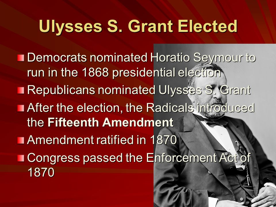 Ulysses S. Grant Elected