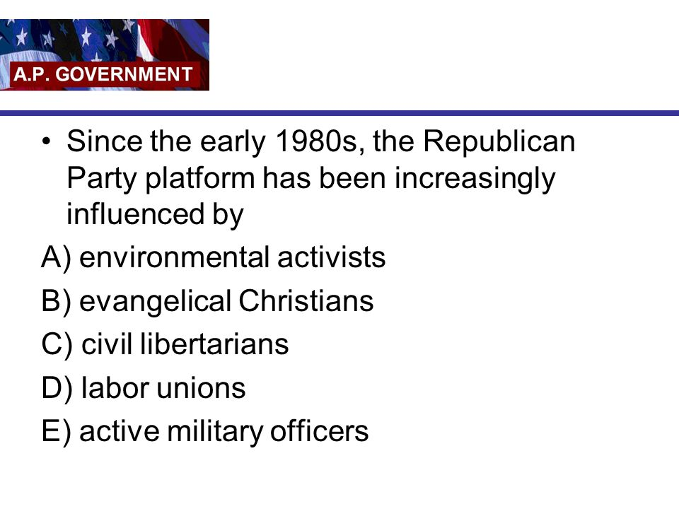 Since the early 1980s, the Republican Party platform has been increasingly influenced by