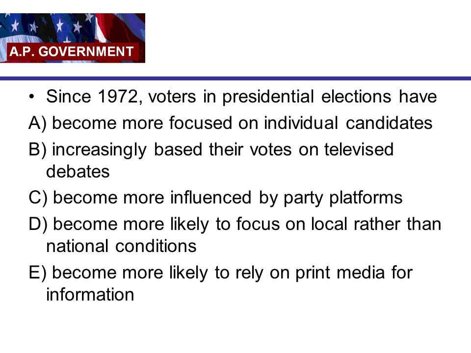 Since 1972, voters in presidential elections have
