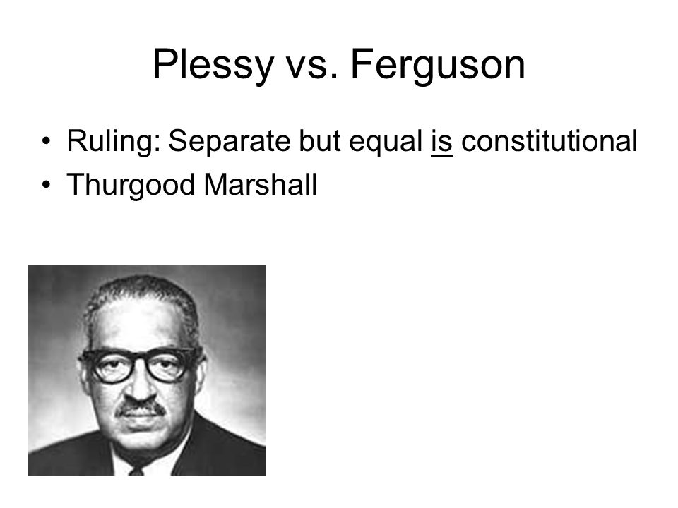 Plessy vs. Ferguson Ruling: Separate but equal is constitutional