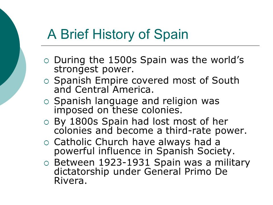brief history of spain Spain facts & history in brief europe map of spain spain excerpted from wikipedia, the free encyclopaedia the kingdom of spain is a country located in the southwest.