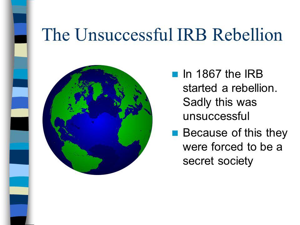 The Unsuccessful IRB Rebellion