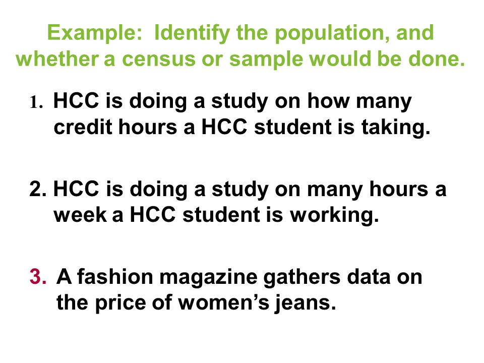 2. HCC is doing a study on many hours a week a HCC student is working.