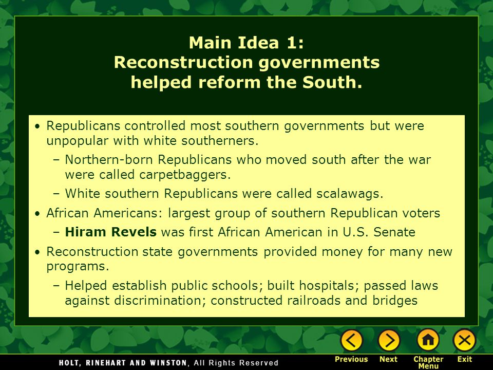 Main Idea 1: Reconstruction governments helped reform the South.