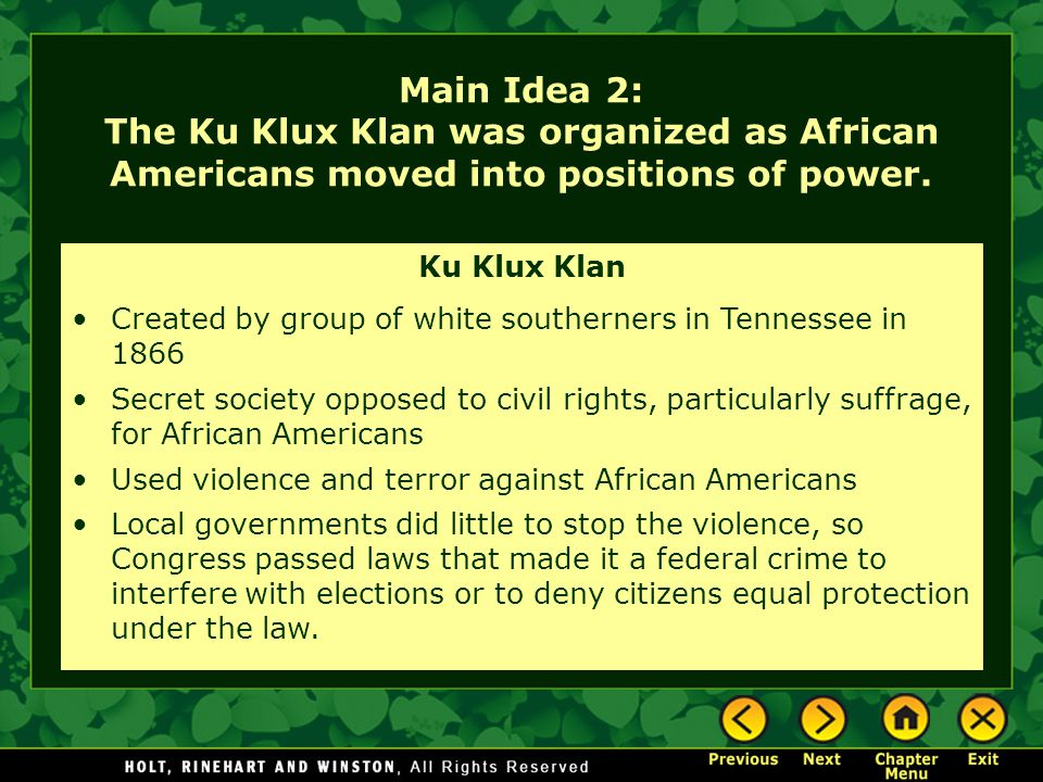 Main Idea 2: The Ku Klux Klan was organized as African Americans moved into positions of power.